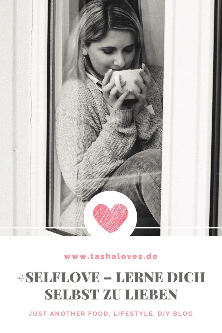 #selflove - Lerne dich selbst zu lieben
